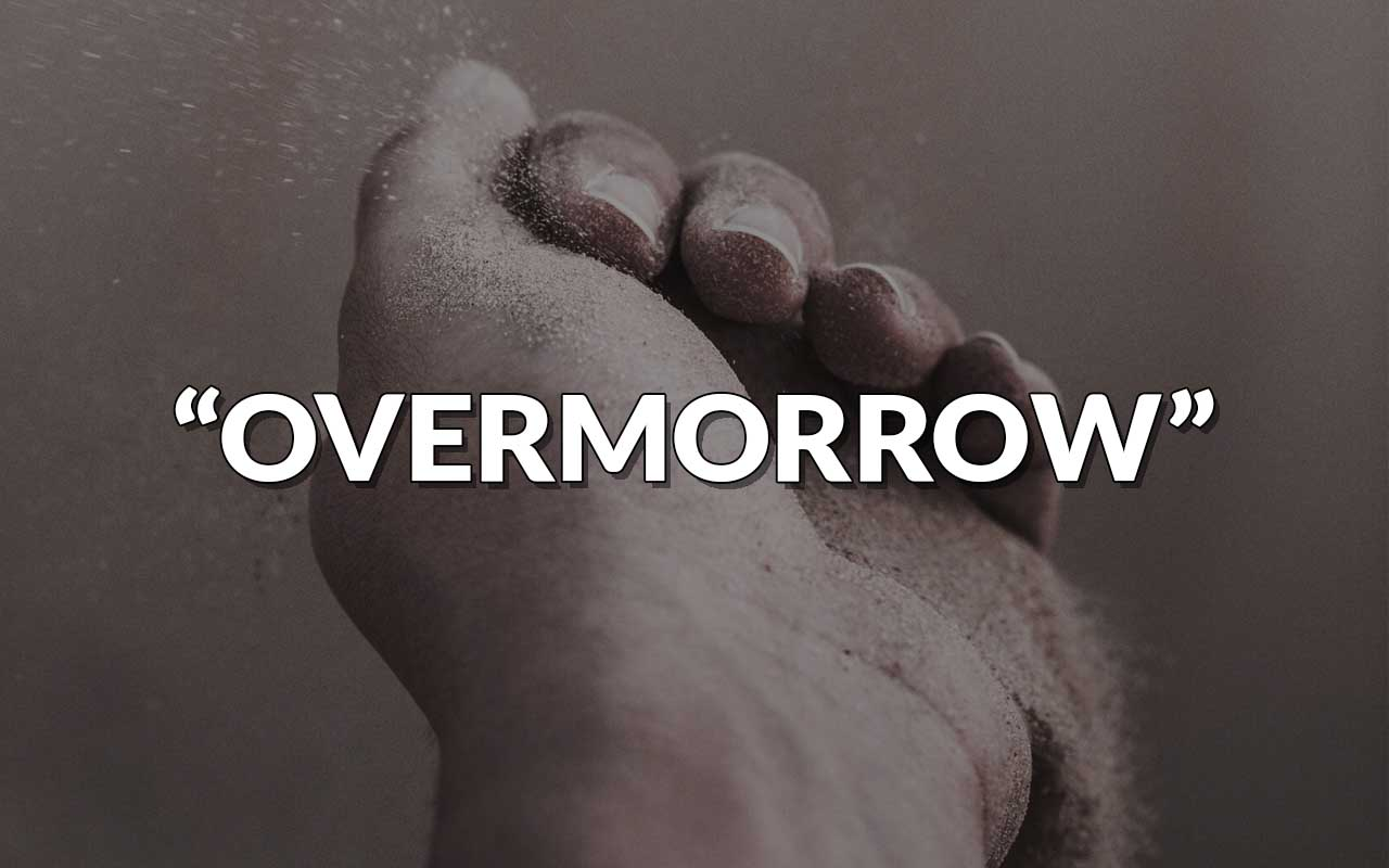 overmorrow, tomorrow, time, facts, science, late